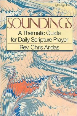 Soundings: A Thematic Guide for Daily Scripture Prayer