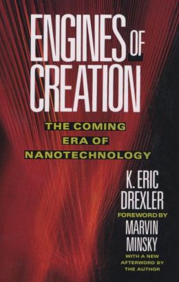 Engines of Creation: The Coming Era of Nanotechnology