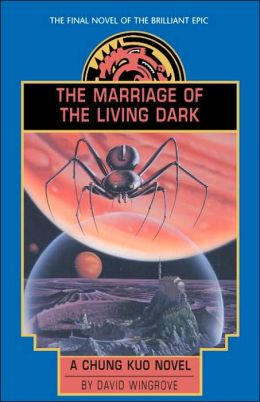 Marriage of the Living Dark (Chung Kuo # 8)