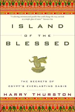 Island of the Blessed: The Secrets of Egypt's Everlasting Oasis (Canadian edition)