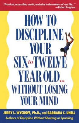 How to Discipline Your Six-to-Twelve-Year-Old Without Losing Your Mind