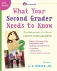Book Cover Image. Title: What Your Second Grader Needs to Know:  Fundamentals of a Good Second Grade Education, Author: E. D. Hirsch