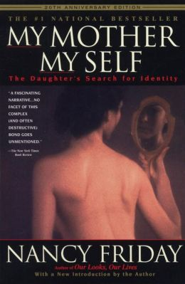 My Mother, My Self: The Daughter's Search for Identity