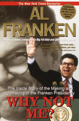 Why Not Me? The Making and the Unmaking of the Franken Presidency