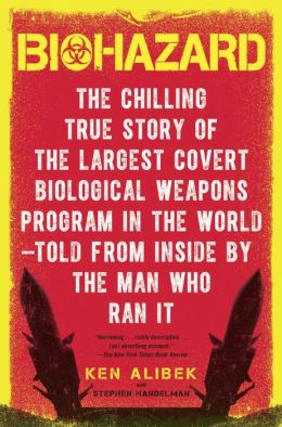 Biohazard: The Chilling True Story of the Largest Covert Biological Weapons Program in the World Told