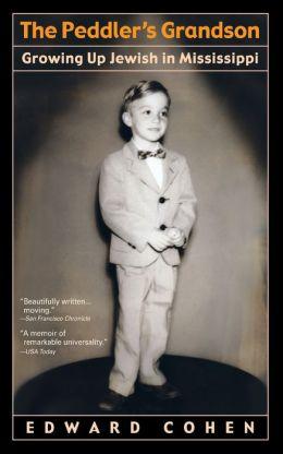 The Peddler's Grandson: Growing up Jewish in Mississippi