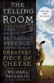 Book Cover Image. Title: The Telling Room:  A Tale of Love, Betrayal, Revenge, and the World's Greatest Piece of Cheese, Author: Michael Paterniti