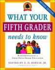 Book Cover Image. Title: What Your Fifth Grader Needs to Know:  Fundamentals of a Good Fifth-Grade Education, Author: E. D. Hirsch Jr.