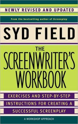 The Screenwriter's Workbook: Exercises and Step-by-Step Instructions for Creating a Successful Screenplay (Revised Edition)