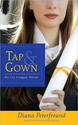 Tap & Gown: An Ivy League Novel