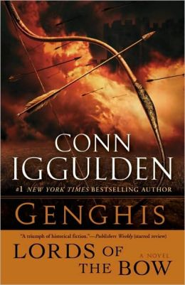 Genghis: Lords of the Bow (Genghis Khan: Conqueror Series #2)