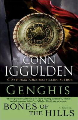 Genghis: Bones of the Hills (Ghenghs Khan: Conqueror Series #3)
