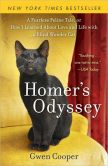 Book Cover Image. Title: Homer's Odyssey:  A Fearless Feline Tale, or How I Learned about Love and Life with a Blind Wonder Cat, Author: Gwen Cooper