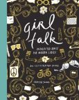 Book Cover Image. Title: Girl Talk:  Unsolicited Advice for Modern Ladies, Author: Christie Young