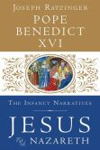 Book Cover Image. Title: Jesus of Nazareth:  The Infancy Narratives, Author: Pope Benedict XVI