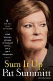Book Cover Image. Title: Sum It Up:  A Thousand and Ninety-Eight Victories, a Couple of Irrelevant Losses, and a Life in Perspective, Author: Pat Summitt