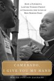 Book Cover Image. Title: Camerado, I Give You My Hand:  How a Powerful Lawyer-Turned-Priest Is Changing the Lives of Men Behind Bars, Author: Maura Poston Zagrans