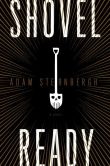 Book Cover Image. Title: Shovel Ready, Author: Adam Sternbergh