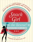 Book Cover Image. Title: Snack Girl to the Rescue!:  A Real-Life Guide to Losing Weight and Getting Healthy with 100 Recipes Under 400 Calories, Author: Lisa Cain