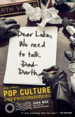 Book Cover Image. Title: Dear Luke, We Need to Talk, Darth:  And Other Pop Culture Correspondences, Author: John Moe