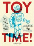 Toy Time!: from Hula Hoops to He-Man to Hungry Hungry Hippos by Christoper Byrne