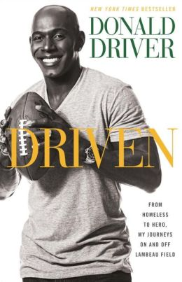 Driven: From Homeless to Hero, My Journeys On and Off Lambeau Field