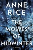 Book Cover Image. Title: The Wolves of Midwinter (The Wolf Gift Chronicles Series #2), Author: Anne Rice