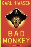 Book Cover Image. Title: Bad Monkey, Author: Carl Hiaasen