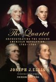 Book Cover Image. Title: The Quartet:  Orchestrating the Second American Revolution, 1783-1789, Author: Joseph J. Ellis