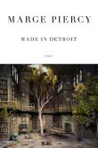 Book Cover Image. Title: Made in Detroit, Author: Marge Piercy