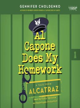 Al Capone Does My Homework (Tales from Alcatraz Series #3)