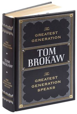 The Greatest Generation / The Greatest Generation Speaks (Barnes & Noble Collectible Editions)