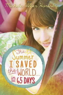 The Summer I Saved the World . . . in 65 Days