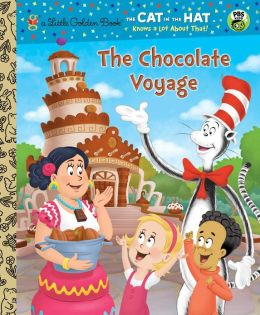 The Chocolate Voyage (Cat in the Hat Knows a Lot About That Series)