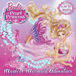 Magical Mermaid Adventure (Barbie: The Peral Princess)