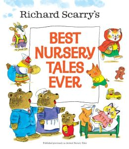 Richard Scarry's Best Nursery Tales Ever (Richard Scarry)