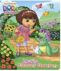 Isa's Flower Garden (Dora the Explorer)