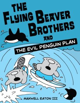 The Flying Beaver Brothers and the Evil Penguin Plan (PagePerfect NOOK Book)