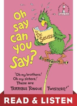 Oh Say Can You Say?: Read & Listen Edition