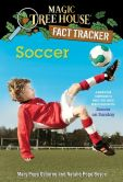 Book Cover Image. Title: Magic Tree House Fact Tracker #29:  Soccer: A Nonfiction Companion to Magic Tree House #52: Soccer on Sunday, Author: Mary Pope Osborne