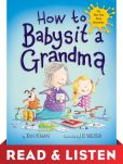Book Cover Image. Title: How to Babysit a Grandma:  Read & Listen Edition, Author: Jean Reagan