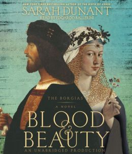 Blood and Beauty: The Borgias