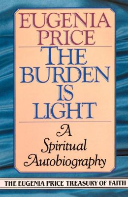 The Burden Is Light: A Spiritual Autobiography