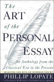 Book Cover Image. Title: The Art of the Personal Essay:  An Anthology From the Classical Era to the Present, Author: Phillip Lopate