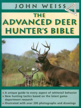 The Advanced Deer Hunter's Bible