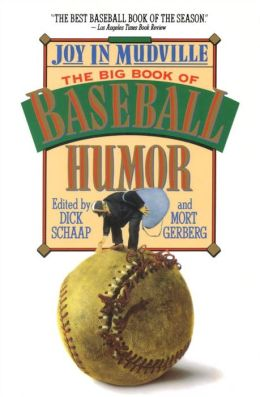 Joy in Mudville: The Big Book of Baseball Humor