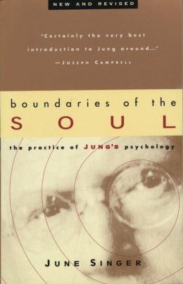 Boundaries of the Soul: The Practice of Jung's Psychology: Revised and Updated