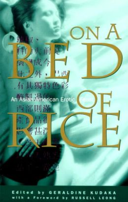 On a Bed of Rice: An Asian American Erotic Feast