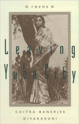 Leaving Yuba City: New and Selected Poems