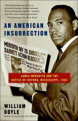 An American Insurrection: James Meredith and the Battle of Oxford, Mississipppi, 1962